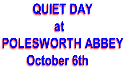 QUIET DAY                  at POLESWORTH ABBEY         October 6th